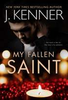 My Fallen Saint ebook by J. Kenner