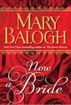 Now a Bride (Short Story) ebook by Mary Balogh