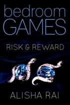 Risk & Reward eBook by Alisha Rai