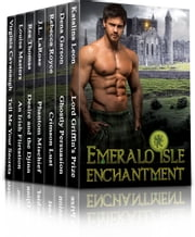 Emerald Isle Enchantment Boxed Set ebook by Katalina Leon,Dena Garson,Rebecca Royce,J.L. LaRose,Rea Thomas,Louisa Masters,Virginia Cavanaugh