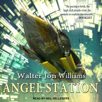 Angel Station audiobook by Walter Jon Williams