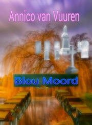 BLOU MOORD ebook by Kobo.Web.Store.Products.Fields.ContributorFieldViewModel