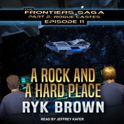 A Rock and a Hard Place audiobook by Ryk Brown