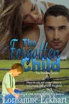 The Forgotten Child ebook by Lorhainne Eckhart