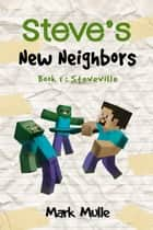 Steve's New Neighbors, Book 1: Steveville ebook by Mark Mulle