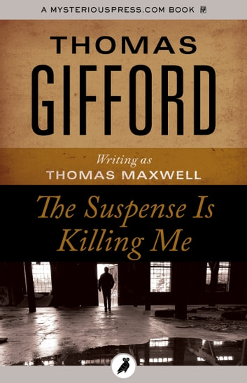 The Suspense Is Killing Me ebook by Thomas Gifford