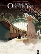 Le Train des orphelins - Tome 1 - Jim eBook by Xavier Fourquemin, Philippe Charlot