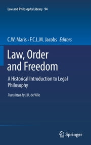 Law, Order and Freedom - A Historical Introduction to Legal Philosophy ebook by