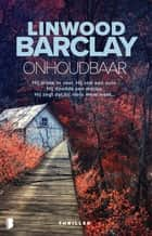 Onhoudbaar ebook by Linwood Barclay, Waldemar Noë