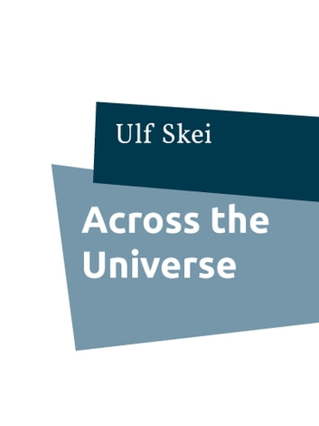 Across the Universe - Part of the European Love Affair Trilogy ebook by Ulf Skei