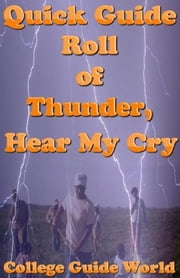 Quick Guide: Roll of Thunder, Hear My Cry ebook by College Guide World