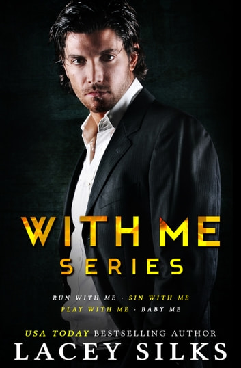 With Me Series ebook by Lacey Silks