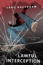 Lawful Interception ebook by Cory Doctorow