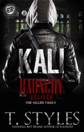 Kali: Raunchy Relived (The Cartel Publications Presents) ebook by T. Styles