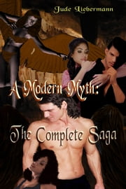 A Modern Myth: The Complete Saga (all 5 books) ebook by Jude Liebermann