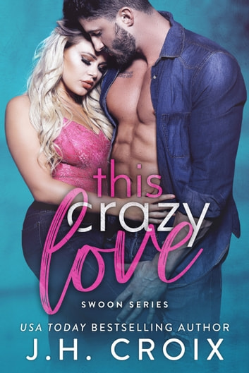 This Crazy Love ebook by J.H. Croix
