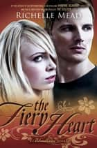 The Fiery Heart: Bloodlines Book 4 - Bloodlines Book 4 ebook by