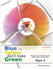 Blue and Yellow don't Make Green Part 2 ebook by Michael Wilcox