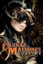 Carnal Machines - Steampunk Erotica ebook by D. L. King