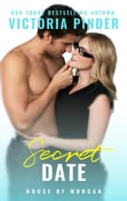 Secret Date ebook by Victoria Pinder