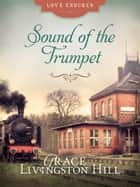 Sound of the Trumpet ebook by Grace Livingston Hill