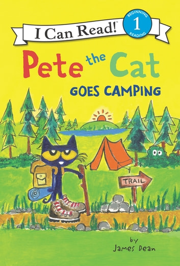 Pete the Cat Goes Camping eBook by James Dean