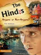 The Hindus - Aryans or Non Aryans? ebook by V.S. Sardesai