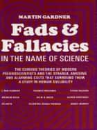 Fads and Fallacies in the Name of Science ebook by Martin Gardner