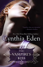 The Vampire's Kiss ebook by Cynthia Eden