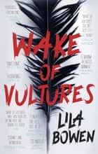 Wake of Vultures - The Shadow, Book One ebook by Lila Bowen