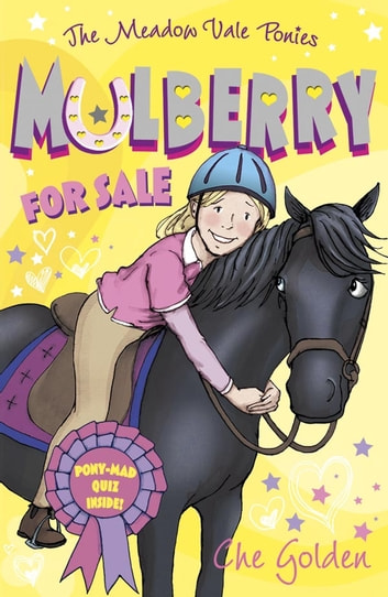 The Meadow Vale Ponies: Mulberry for Sale ebook by Che Golden