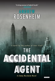 The Accidental Agent: A Jimmy Nessheim Novel ebook by Andrew Rosenheim