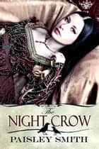 The Night Crow ebook by Paisley Smith