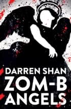 ZOM-B Angels ebook by Darren Shan