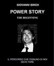 Power story - the beginning ebook by Giovanni Swich