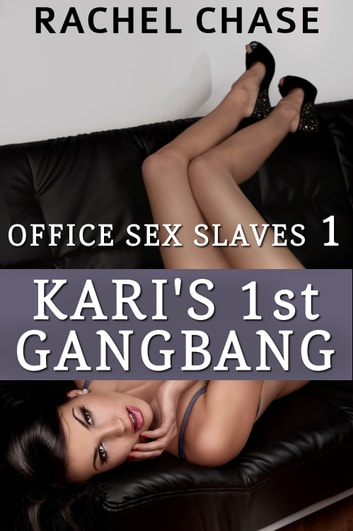 Kari's First Gangbang ebook by Rachel Chase
