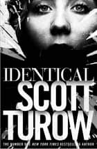 Identical: A Kindle County Legal Thriller ebook by Scott Turow