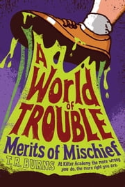 A World of Trouble ebook by T.  R. Burns