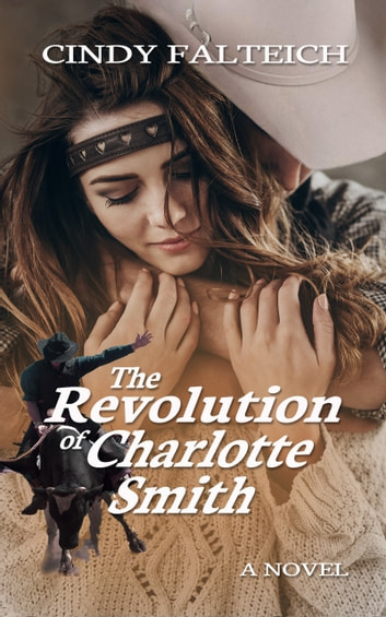 The Revolution of Charlotte Smith ebook by Cindy Falteich