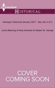 Harlequin Historical January 2017 - Box Set 2 of 2 - Baby on the Oregon Trail\Compromising the Duke's Daughter\In Bed with the Viking Warrior ebook by Lynna Banning,Mary Brendan,Harper St. George