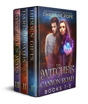The Witches of Canyon Road, Books 1-3 - Hidden Gifts, Darker Paths, and Mysterious Ways ebook by Christine Pope