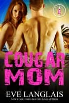 Cougar Mom ebook by Eve Langlais