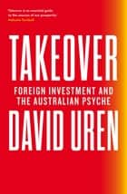 Takeover - Foreign Investment and the Australian Psyche ebook by