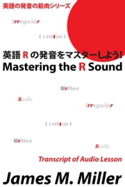 Mastering the R Sound ebook by James M. Miller