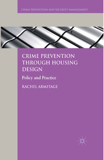 Crime Prevention through Housing Design - Policy and Practice ebook by R. Armitage
