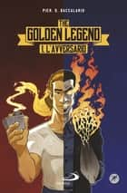 L'avversario. The Golden Legend ebook by Pierdomenico Baccalario
