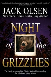 Night of the Grizzlies ebook by Jack Olsen