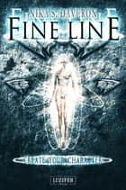 Fine Line - Create your Character - Roman ebook by Nika S. Daveron, LUZIFER-Verlag