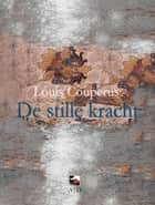 De stille kracht ebook by Louis Couperus