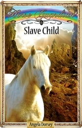 Slave Child ebook by Angela Dorsey